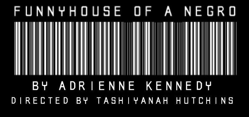 Funnyhouse of a Negro, directed by Tashi Hutchins '17